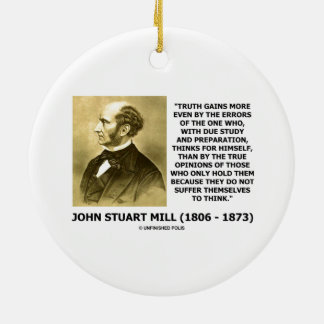 John Stuart Mill Truth Gains More Think Quote Christmas Tree Ornaments