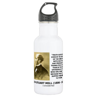 John Stuart Mill Truth Gains More Think Quote Stainless Steel Water Bottle