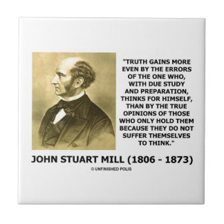 John Stuart Mill Truth Gains More Think Quote Tile