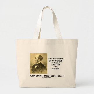 John Stuart Mill Usefulness Of An Opinion Quote Large Tote Bag