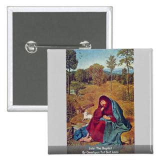 John The Baptist By Geertgen Tot Sint Jans Pinback Buttons