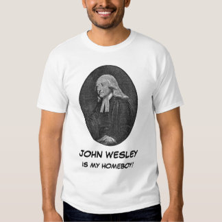 John_Wesley, JOHN WESLEY, IS MY HOMEBOY! T Shirt