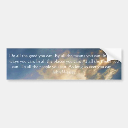John Wesley Living Quote With Blue Sky Clouds Car Bumper Sticker