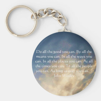 John Wesley Living Quote With Blue Sky Clouds Keychain