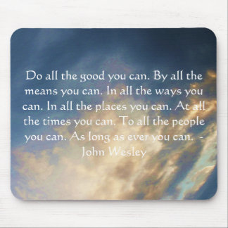 John Wesley Living Quote With Blue Sky Clouds Mouse Pad