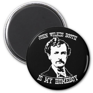 john wilkes booth is my homeboy 2 inch round magnet