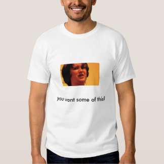 john, you want some of this? T-Shirt