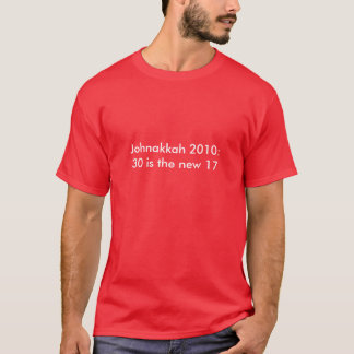 Johnakkah 2010:30 is the new 17 T-Shirt