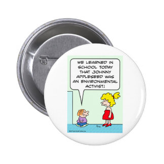 johnny appleseed environmental activist pinback buttons