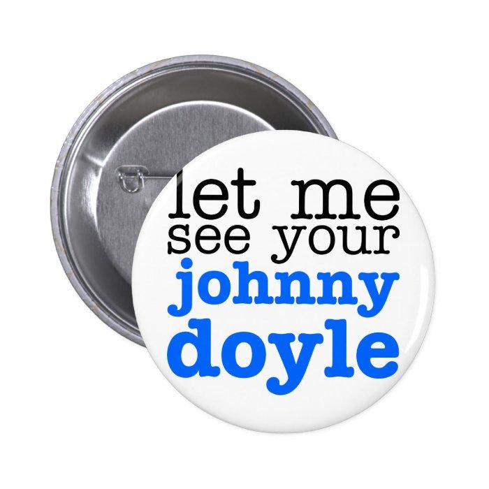 Johnny Doyle Pinback Button