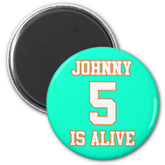 Johnny Five is Alive 2 Inch Round Magnet