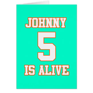 Johnny Five is Alive Card