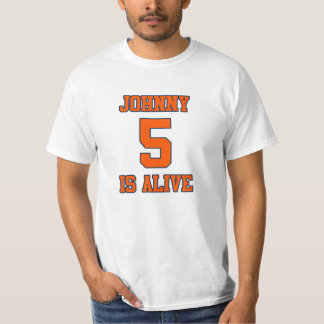 Johnny Five is Alive Shirt
