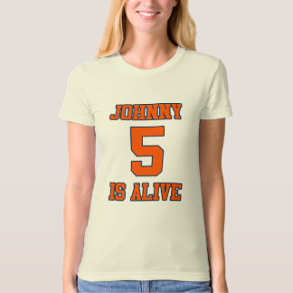 Johnny Five is Alive T Shirt