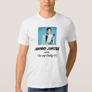 Johnny Jupiter and the Doo-wop Daddy-O's T-Shirt