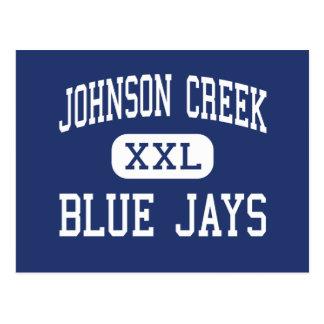 Johnson Creek - Blue Jays - High - Johnson Creek Postcard