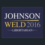 "Johnson Weld 2016 Yard Sign<br><div class=""desc"">Gary Johnson And Bill Weld 2016 - Election USA</div>"