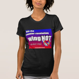 Join a counter-revolution, clip a wing-nut's wings T-Shirt