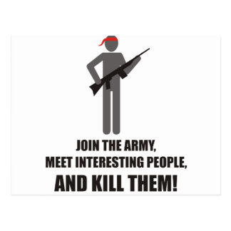 Join Army, meet interesting people, and kill them Postcard