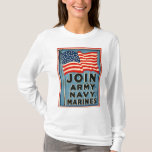 Join Army, Navy, Marines WPA 1917 T-Shirt