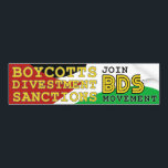 """Join BDS movement support Palestine Bumper Sticker<br><div class=""""desc"""">Join the BDS movement  Boycotts Divestment Sanctions movement  Support Palestinian people in their plight against Israeli aggression  Free Palestine,  stop seige of Gaza,  bring down the wall</div>"""