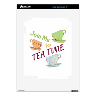 Join Me For Tea Skin For iPad 2