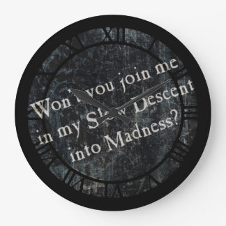 Join Me In My Slow Descent Into Madness Large Clock