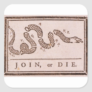 Join or Die ORIGINAL Benjamin Franklin Cartoon Square Sticker