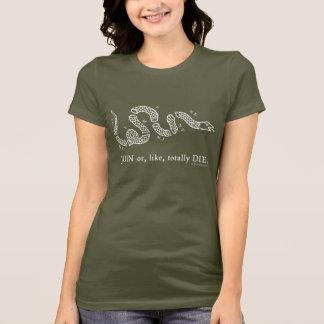 'Join or, Like, Totally Die' (Women's Dark Shirt) T-Shirt