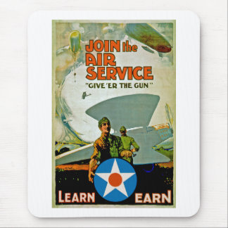 Join The Air Service ~ Give 'Er The Gun Mouse Pad