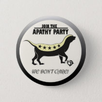 Join the Apathy Party Pinback Button