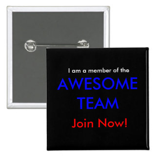 Join the AWESOME TEAM now! Pinback Button