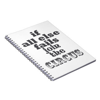 JOIN THE CIRCUS, FUNNY QUOTE, NOTEBOOK