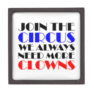 Join the circus we always need more clowns keepsake box