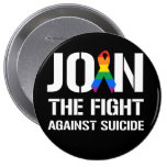 Join the fight against LGBT suicide 4 Inch Round Button