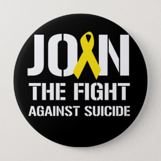 Join the fight against suicide -  pinback button