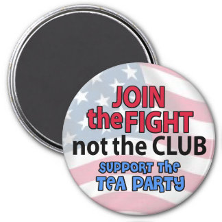Join the Fight Not the Club Support the Tea Party Magnet
