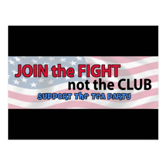 Join the Fight Not the Club Support the Tea Party Postcard