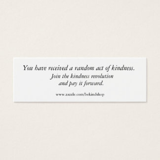 Join the kindness revolution, and pay it forwar... mini business card