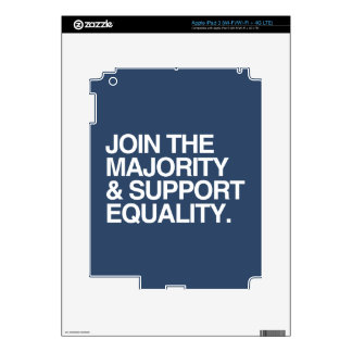 JOIN THE MAJORITY AND SUPPORT EQUALITY -.png Skin For iPad 3