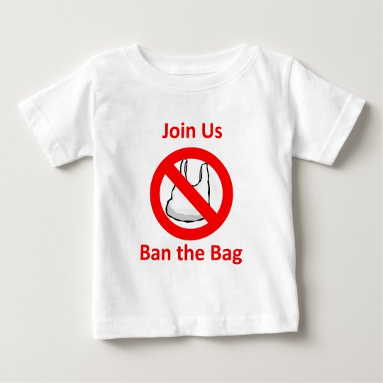 Join Us, Ban the bag around the World Baby T-Shirt