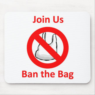 Join Us, Ban the bag around the World Mouse Pad