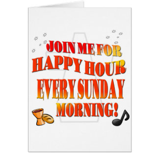 Join Us For Happy Hour Every Sunday Morning Card