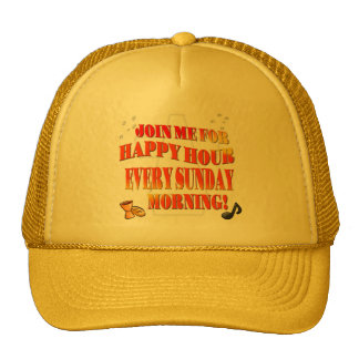 Join Us For Happy Hour Every Sunday Morning Trucker Hat