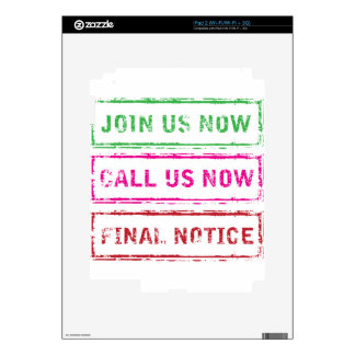 Join us now Call us now Final Notice iPad 2 Skin