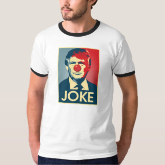JOKE - Anti-Trump Propaganda Sign - Clown -- Anti- T-Shirt