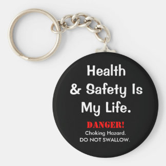 Joke Health and Safety Quote and Spoof Warning Keychain