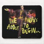 Joker - The Show's About To Begin� Mouse Pad