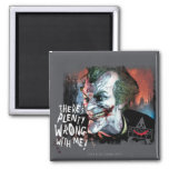 Joker - There's Plenty Wrong With Me! 2 Inch Square Magnet