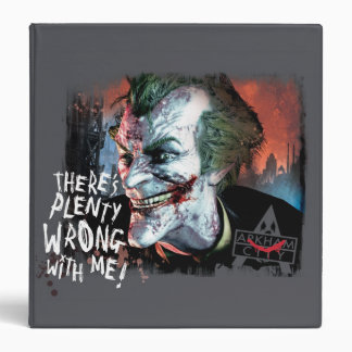 Joker - There's Plenty Wrong With Me! 3 Ring Binder